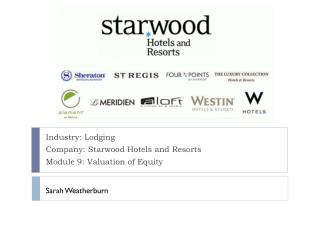 Industry: Lodging Company: Starwood Hotels and Resorts Module 9: Valuation of Equity