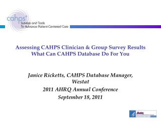Assessing CAHPS Clinician & Group Survey Results What Can CAHPS Database Do For You