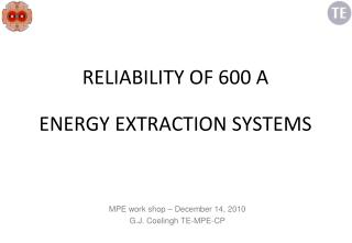 RELIABILITY OF 600 A ENERGY EXTRACTION SYSTEMS