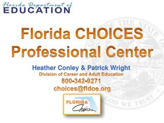 Heather Conley & Patrick Wright Division of Career and Adult Education 800-342-9271