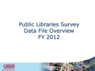 Public Libraries Survey Data File Overview FY 2012