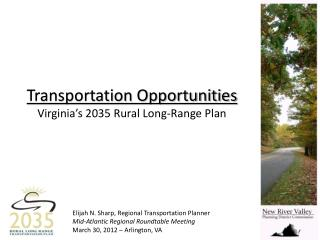 Elijah N. Sharp, Regional Transportation Planner Mid-Atlantic Regional Roundtable Meeting