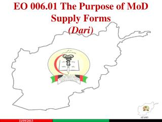 EO 006.01 The Purpose of  MoD  Supply Forms (Dari)