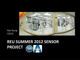 REU Summer 2012 Sensor Project