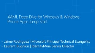 XAML Deep Dive for Windows & Windows Phone Apps Jump Start