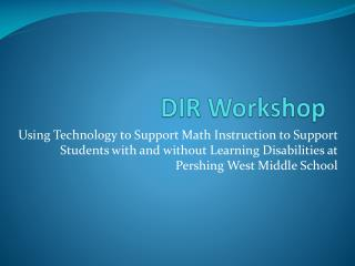 DIR Workshop