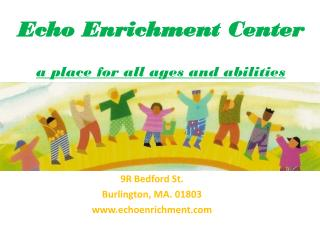 Echo Enrichment Center a place for all ages and abilities