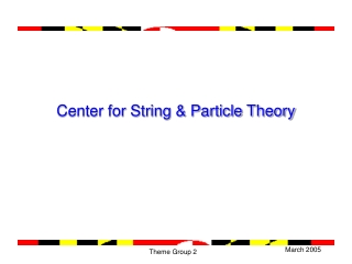 Center for String & Particle Theory
