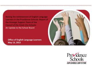 Raising  the Achievement of English Language  Learners  in the Providence  Schools: Report  of
