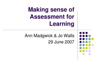 Making sense of Assessment for Learning