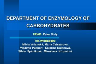 DEPARTMENT OF ENZYMOLOGY OF CARBOHYDRATES
