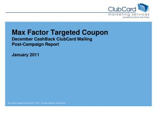Max Factor Targeted Coupon December CashBack ClubCard Mailing Post-Campaign Report January 2011