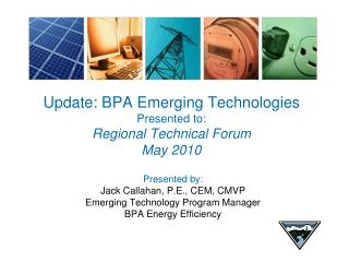 Update: BPA Emerging Technologies Presented to: Regional Technical Forum May 2010