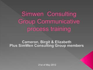 Simwen  Consulting Group Communicative process training