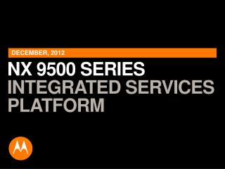 NX 9500 SERIES  INTEGRATED SERVICES PLATFORM