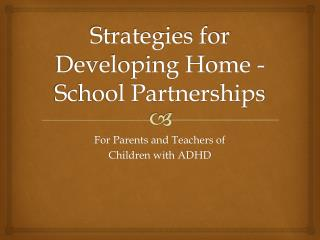 Strategies for Developing Home -School Partnerships