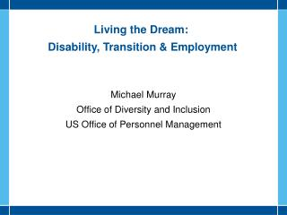 Living the Dream :  Disability , Transition & Employment