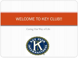 WELCOME TO KEY CLUB!!