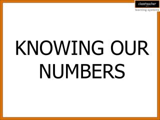 KNOWING OUR  NUMBERS