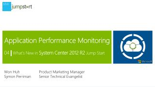 Application Performance Monitoring 04  |  What's New in  System Center 2012 R2  Jump Start
