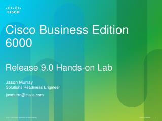Cisco Business Edition 6000 Release 9.0 Hands-on Lab