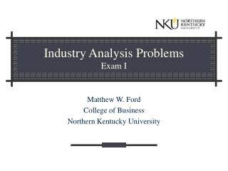 Industry Analysis Problems  Exam I