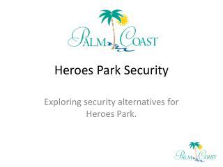 Heroes Park Security