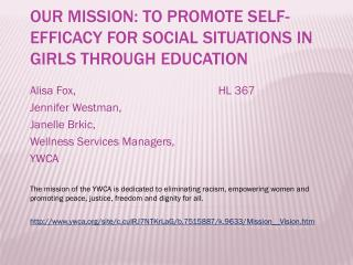 Our Mission: To promote self-efficacy for social situations in girls through education