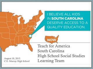 Teach for America  South Carolina High School Social Studies Learning Team
