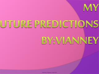 My  future predictions by:vianney