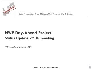 NWE Day-Ahead Project  Status Update  2 nd  IG meeting  NRA meeting October 26 th