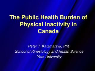 The Public Health Burden of Physical Inactivity in Canada