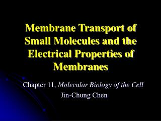 Membrane Transport of Small Molecules and the Electrical Properties of Membranes