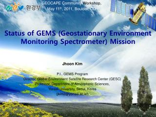 Status of GEMS (Geostationary Environment Monitoring Spectrometer ) Mission