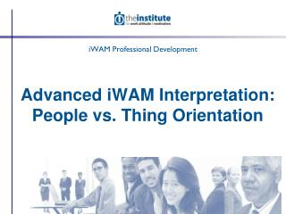Advanced iWAM Interpretation: People vs. Thing Orientation