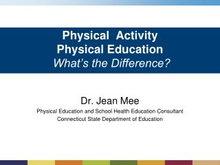Physical  Activity Physical Education  What's the Difference?  What's the Difference?