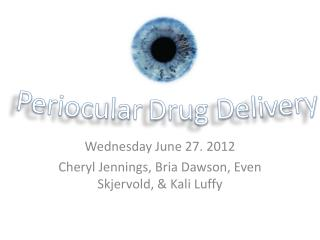 Wednesday June 27. 2012 Cheryl Jennings,  Bria  Dawson, Even  Skjervold , & Kali  Luffy