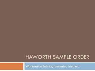 Haworth Sample order
