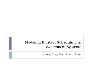 Modeling Kanban Scheduling in Systems of Systems