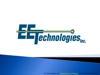 EE Technologies, Inc. – Electronics Manufacturing in Mexico