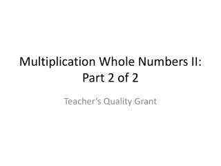 Multiplication Whole Numbers II: Part 2 of 2