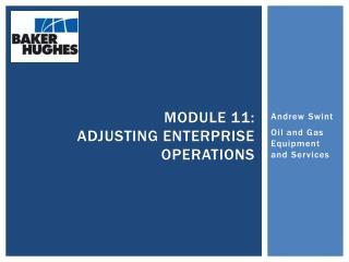 Module 11: Adjusting Enterprise operations