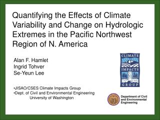 Alan F.  Hamlet Ingrid  Tohver Se- Yeun  Lee JISAO/CSES Climate Impacts Group