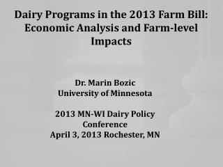 Dairy Programs in the 2013 Farm Bill: Economic Analysis and Farm-level Impacts