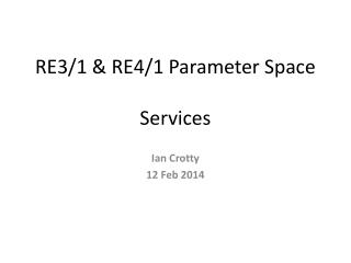 RE3/1 & RE4/1 Parameter Space Services