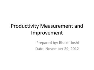 Productivity  Measurement and Improvement