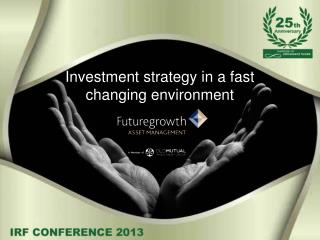 Investment  strategy in  a  fast  changing environment