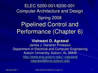 ELEC 5200-001/6200-001 Computer Architecture and Design Spring 2008 Pipelined Control and Performance (Chapter 6)