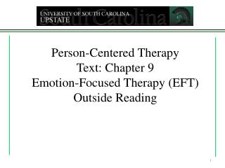 Person-Centered Therapy Text: Chapter 9 Emotion-Focused Therapy (EFT) Outside Reading