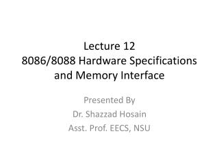 Lecture 12 8086/8088 Hardware Specifications and Memory Interface